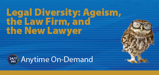 Legal Diversity: Ageism, the Law Firm, and the New Lawyer